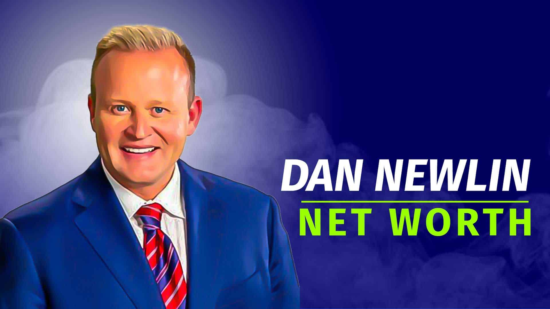 dan newlin net worth