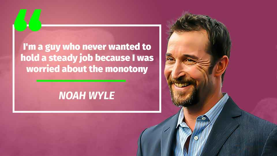 Noah Wyle quote 1