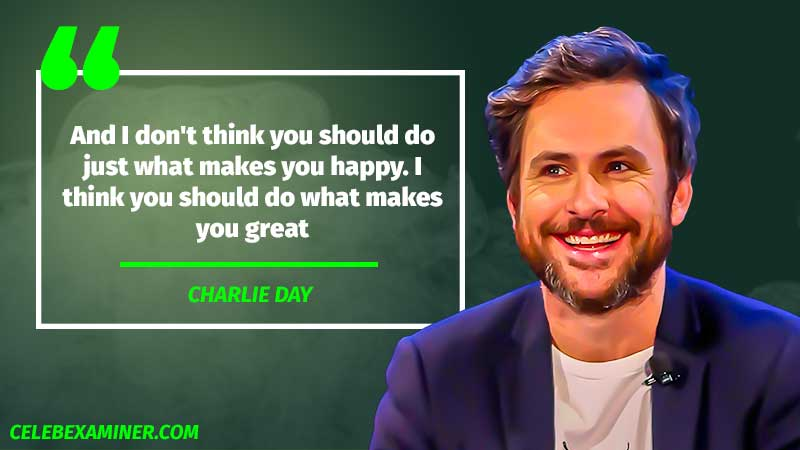 Charlie Day quote 1